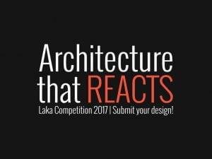 1200x900-laka.jpg Competencia Internacional Architecture that Reacts (Arquitectura de reacción)