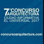 7° Concurso Arquitectura Ciudad Informativa El Universal 2017