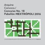 Concurso Internacional de Arquitectura Arquine Pabellón MEXTRÓPOLI 2016